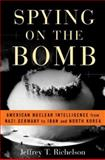 Spying on the Bomb, Jeffrey T. Richelson, 0393053830