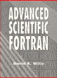 Advanced Scientific Fortran, Willé, David R., 0471953830