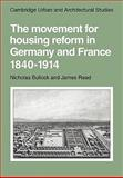 The Movement for Housing Reform in Germany and France, 1840-1914, Bullock, Nicholas and Read, James, 0521133831