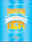 Transition IEPs : A Curriculum Guide for Teachers and Transition Practitioners, Wehman, Paul and Wittig, Katherine Mullaney, 1416403833