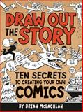 Draw Out the Story, Brian McLachlan and Owlkids Books Inc. Staff, 1926973836