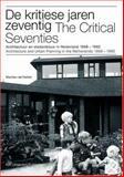 The Critical Seventies, Martien de Vietter, 9056623834
