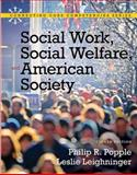 Social Work, Social Welfare and American Society, Popple, Philip R. and Leighninger, Leslie, 0205793835