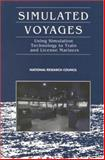 Simulated Voyages : Using Simulation Technology to Train and License Mariners, National Research Council Staff, 0309053838
