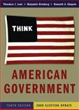 American Government : Power and Purpose, Lowi, Theodore J. and Ginsberg, Benjamin, 0393113833