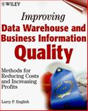 Improving Data Warehouse and Business Information Quality : Methods for Reducing Costs and Increasing Profits, English, Larry P., 0471253839