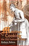 Meatless Cooking the Natural Way, Robert W. Pelton, 0595003834