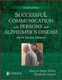 Successful Communication with Persons with Alzheimer's Disease : An In-Service Manual, Santo Pietro, Mary Jo Cook and Ostuni, Elizabeth, 0750673834