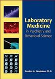 Laboratory Medicine in Psychiatry and Behavioral Science, Jacobson, Sandra A., 1585623830