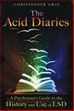The Acid Diaries, Christopher Gray, 1594773831