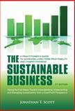 The Sustainable Business, Jonathan T. Scott, 1906093830
