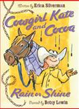 Cowgirl Kate and Cocoa: Rain or Shine, Erica Silverman, 0152053840