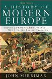 A History of Modern Europe Vol. 1 : From the Renaissance to the Age of Napoleon, Merriman, John, 0393933849