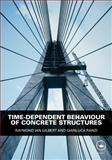Time-Dependent Behaviour of Concrete Structures, Gilbert, Raymond Ian and Ranzi, Gianluca, 0415493846