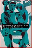 Geographies of Children Youth and Families, , 0415563844