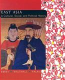 East Asia : A Cultural, Social, and Political History, Ebrey, Patricia Buckley and Walthall, Anne, 0618133844