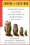 Ending the Cold War : Interpretations, Causation, and the Study of International Relations, , 1403963843
