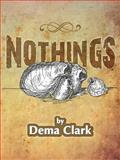 Nothings, Dema Clark, 1466953845