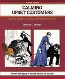 Calming Upset Customers : Staying Effective During Unpleasant Situations, Morgan, Rebecca, 1560523840