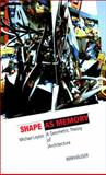 Shape As Memory : A Geometric Theory of Architecture, Leyton, Michael, 3038213845