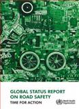 Global Status Report on Road Safety, World Health Organization Staff, 9241563842