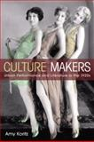 Culture Makers : Urban Performance and Literature in the 1920s, Koritz, Amy, 0252033841