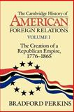 Cambridge History of American Foreign Relations 9780521483841