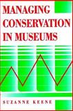 Managing Conservation in Museums, Keene, Suzanne, 0750623845