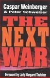 The Next War, Caspar W. Weinberger and Peter Schweizer, 089526384X
