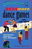 101 More Dance Games for Children, Paul Rooyackers, 0897933842