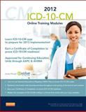 ICD-10-CM Online Training Modules, 2012 Edition (User Guide and Access Code), Buck, Carol J., 1455743844