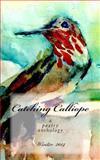 Catching Calliope Vo1 Winter 2014, Rio Rancho Poetry Community, 1494353849