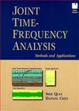 Joint Time-Frequency Analysis : Methods and Applications, Qian, Shie and Chen, Dapang, 0132543842