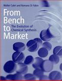 From Bench to Market : The Evolution of Chemical Synthesis, Cabri, Walter and Fabio, Romano Di, 0198503849