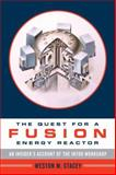 The Quest for a Fusion Energy Reactor : An Insider's Account of the INTOR Workshop, Stacey, Weston M., 0199733848