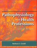 Pathophysiology for the Health Professions, Gould, Barbara E., 0721693849