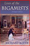 Lives of the Bigamists : Marriage, Family, and Community in Colonial Mexico, Boyer, Richard, 0826323847