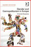 Gender and Cosmopolitanism in Europe : A Feminist Perspective, Vieten, Ulrike M., 1409433846