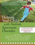 Helping Your Child with Autism Spectrum Disorder, Stephanie B. Lockshin and Jennifer M. Gillis, 1572243848