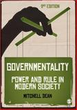 Governmentality : Power and Rule in Modern Society, Dean, Mitchell M., 1847873847