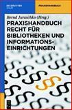 Praxishandbuch Recht Für Bibliotheken und Informationseinrichtungen 9783112203842