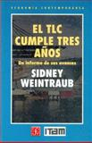 El TLC Cumple Tres Anos (NAFTA Turns Three Years Old), Weintraub, Sidney, 968165384X