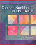 Diet and Nutrition in Oral Health, Carole A. Palmer, 013031384X