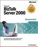 Microsoft BizTalk Server 2000 Documented : The Official Documentation-Direct from the BizTalk Server 2000, Microsoft Corporation Staff, 0735613842