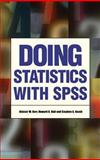 Doing Statistics with SPSS, Kerr, Alistair W. and Hall, Howard K., 0761973842