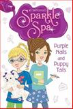 Purple Nails and Puppy Tails, Jill Santopolo, 1442473843