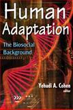 Human Adaptation : The Biosocial Background, , 0202363848