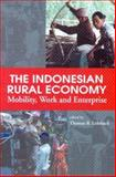 The Indonesian Rural Economy : Mobility, Work and Enterprise, Leinbach, Thomas R., 0295983841