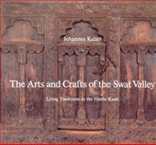 The Arts and Crafts of the Swat Valley, Johannes Kalter, 0500973849