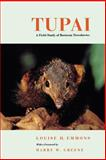 Tupai : A Field Study of Bornean Treeshrews, Emmons, Louise, 0520223845